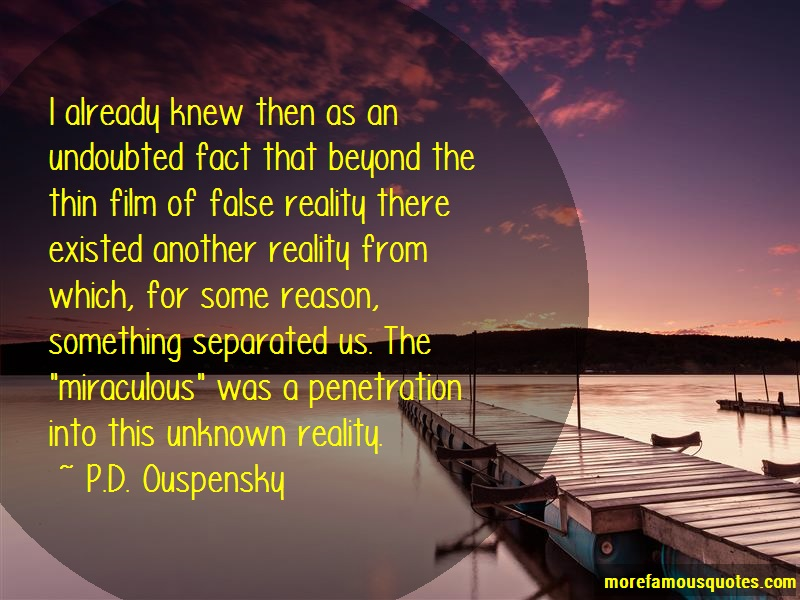 P.D. Ouspensky Quotes: I already knew then as an undoubted fact