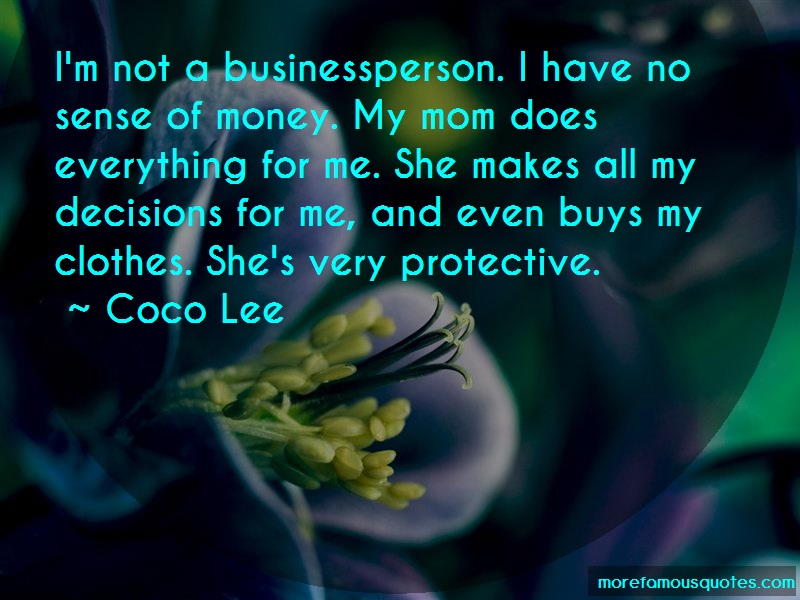 Coco Lee Quotes: Im Not A Businessperson I Have No Sense