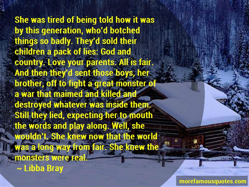 Libba Bray Quotes: She was tired of being told how it was