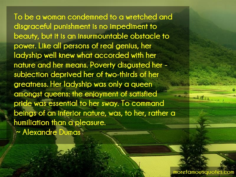 Alexandre Dumas Quotes: To Be A Woman Condemned To A Wretched