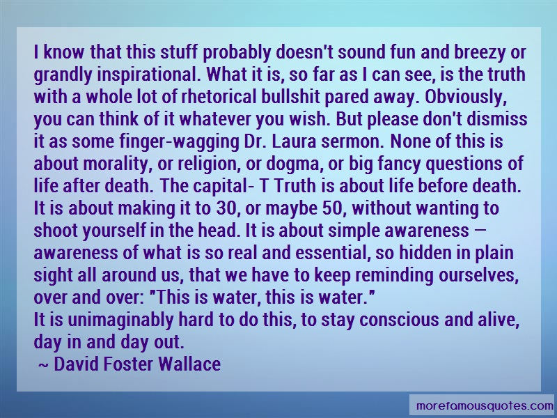 David Foster Wallace Quotes: I Know That This Stuff Probably Doesnt