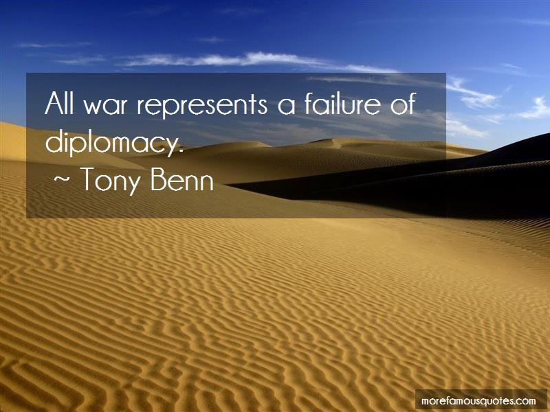Tony Benn Quotes: All War Represents A Failure Of
