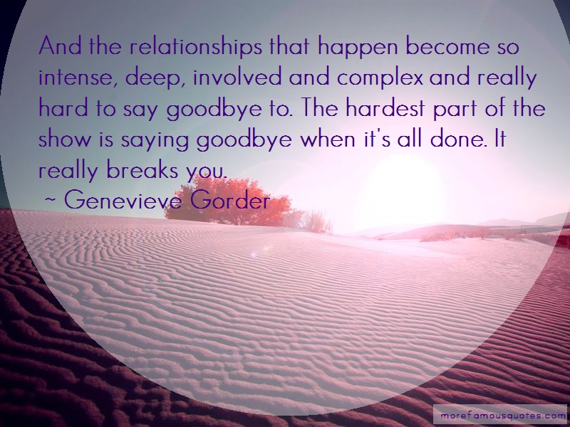 Genevieve Gorder Quotes: And the relationships that happen become