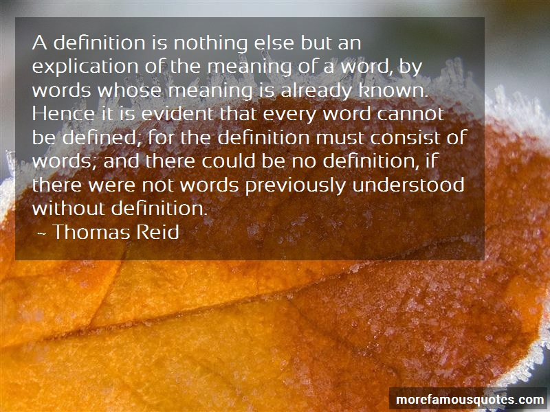 Thomas Reid Quotes: A definition is nothing else but an