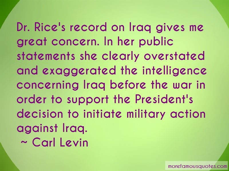 Carl Levin Quotes: Dr rices record on iraq gives me great