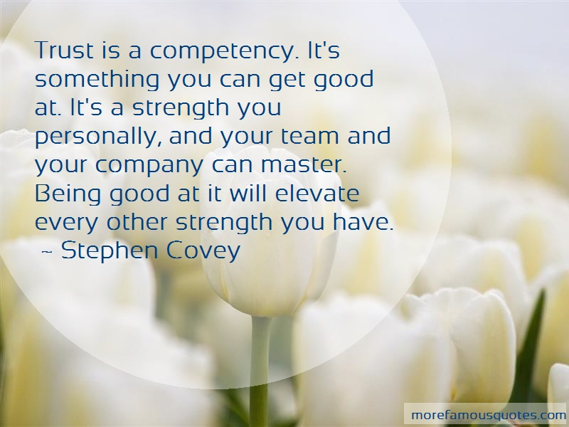 Stephen Covey Quotes: Trust is a competency its something you