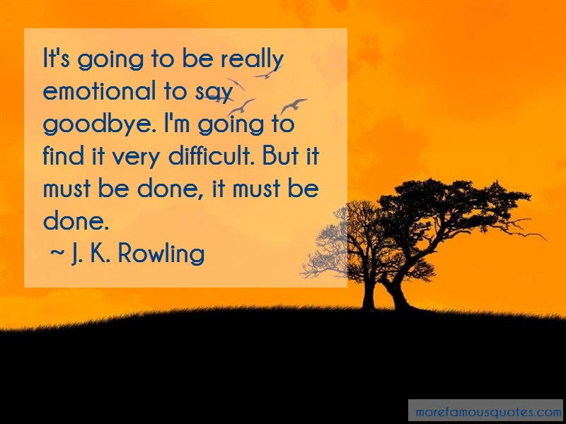 J.K. Rowling Quotes: Its going to be really emotional to say