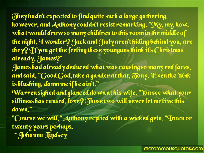 Johanna Lindsey Quotes: They Hadnt Expected To Find Quite Such A