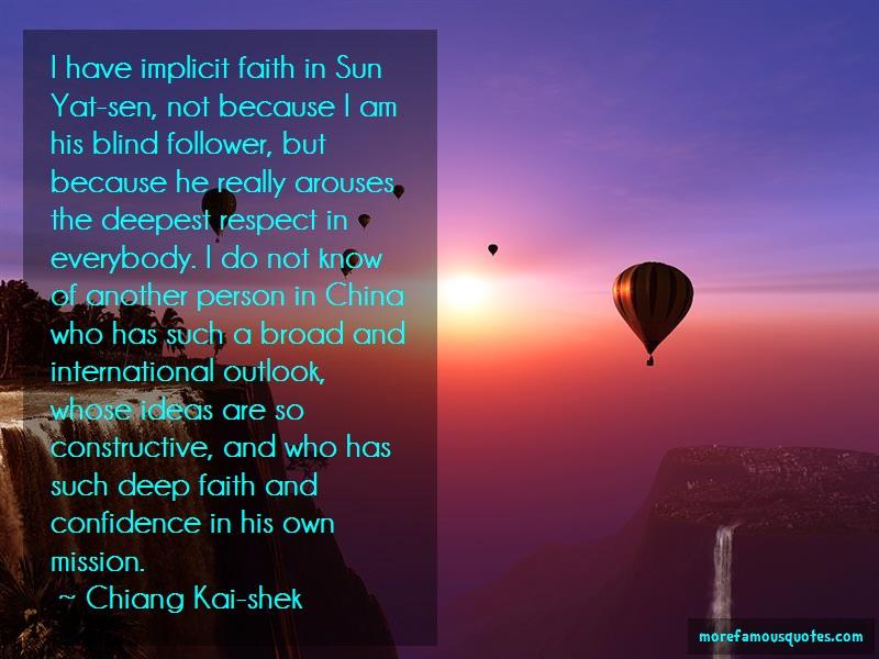 Chiang Kai-shek Quotes: I have implicit faith in sun yat sen not