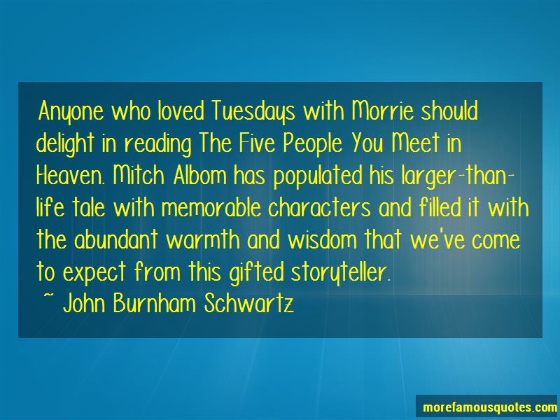 John Burnham Schwartz Quotes: Anyone Who Loved Tuesdays With Morrie