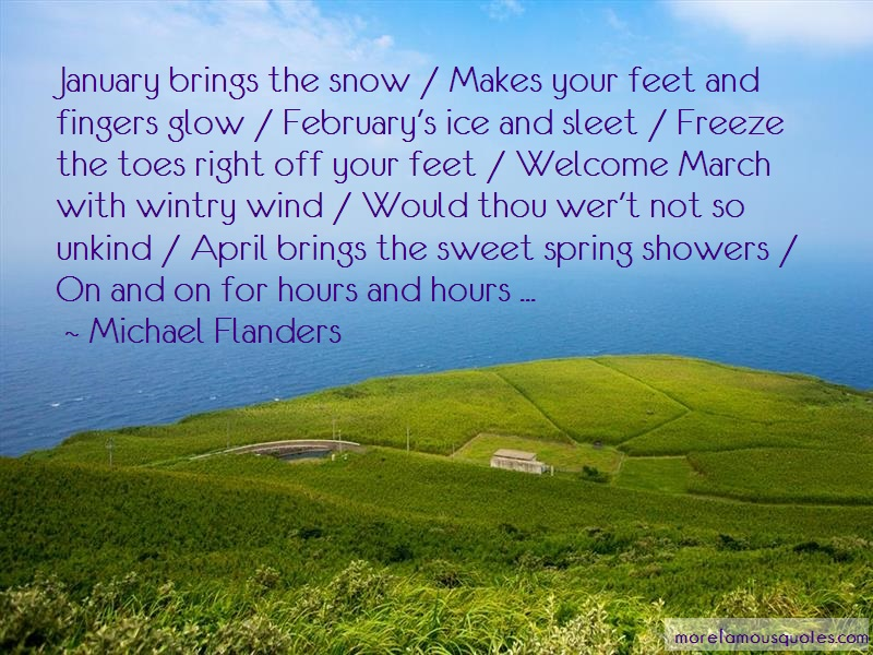 Michael Flanders Quotes: January Brings The Snow Makes Your Feet