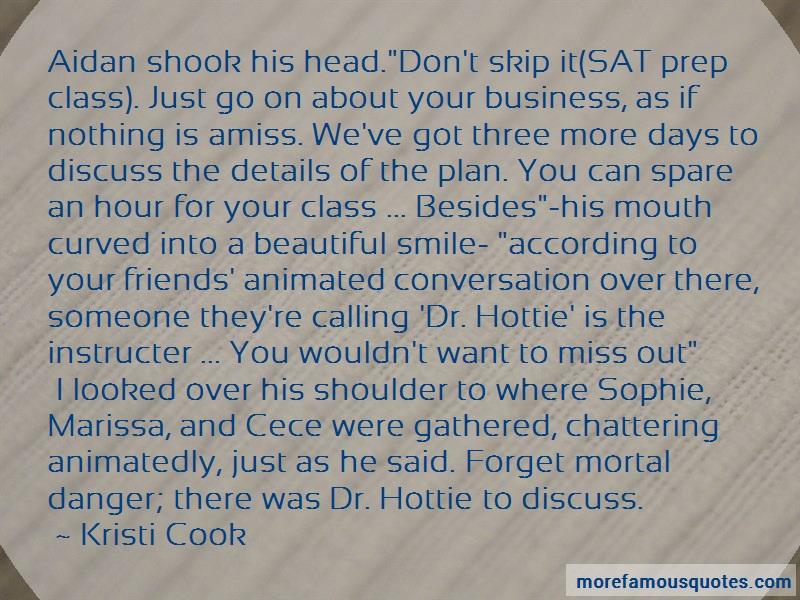 Kristi Cook Quotes: Aidan Shook His Head Dont Skip It Sat