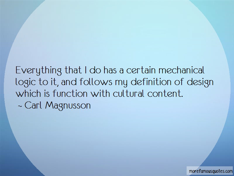 Carl Magnusson Quotes: Everything that i do has a certain