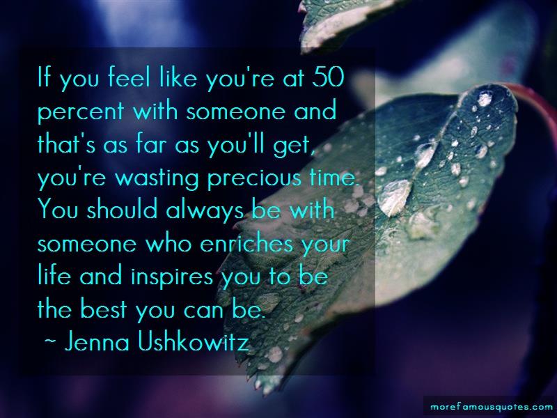 Jenna Ushkowitz Quotes: If you feel like youre at 50 percent