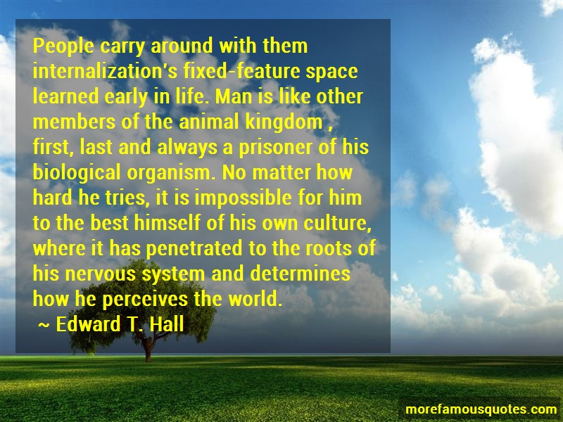 Edward T. Hall Quotes: People carry around with them