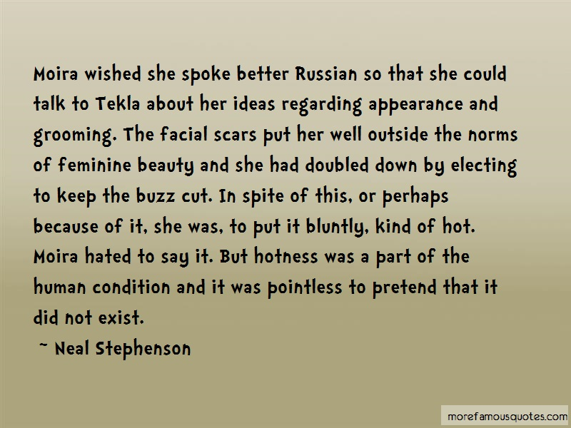 Neal Stephenson Quotes: Moira wished she spoke better russian so