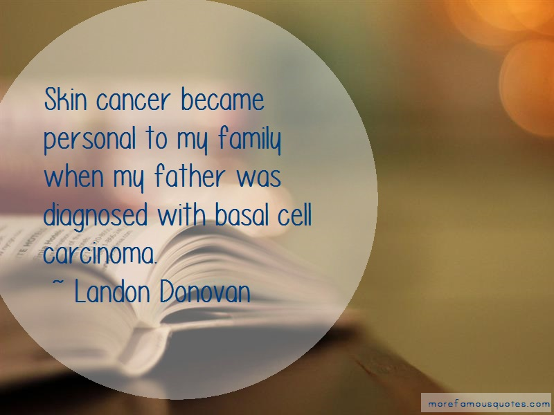 Landon Donovan Quotes: Skin Cancer Became Personal To My Family