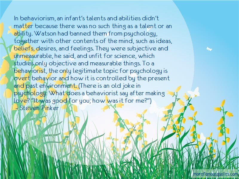 Steven Pinker Quotes: In behaviorism an infants talents and