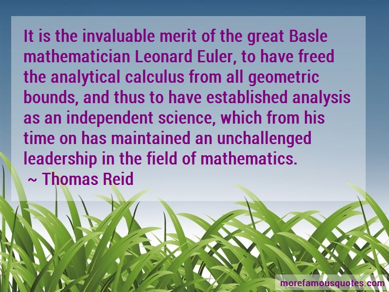 Thomas Reid Quotes: It is the invaluable merit of the great