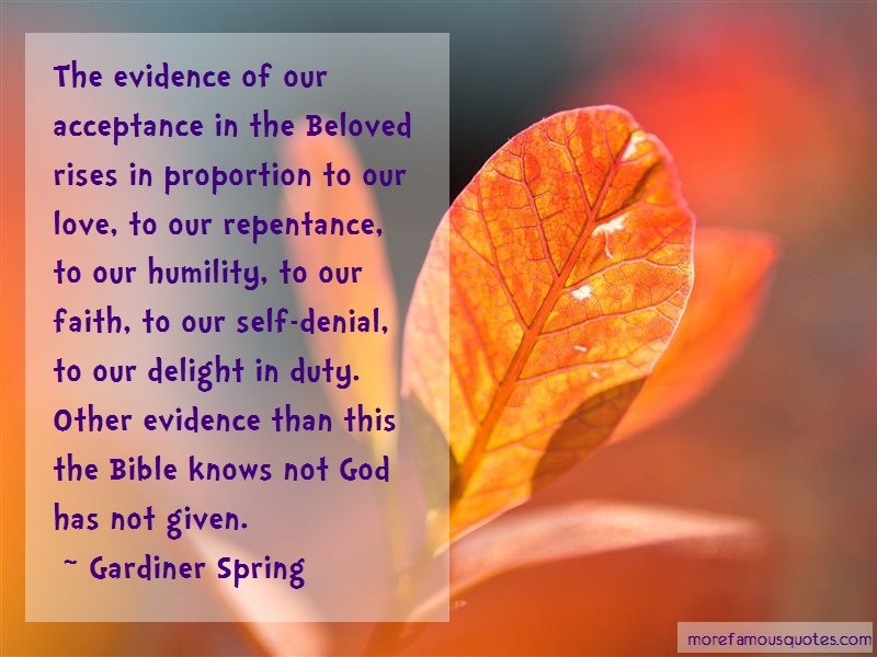 Gardiner Spring Quotes: The evidence of our acceptance in the