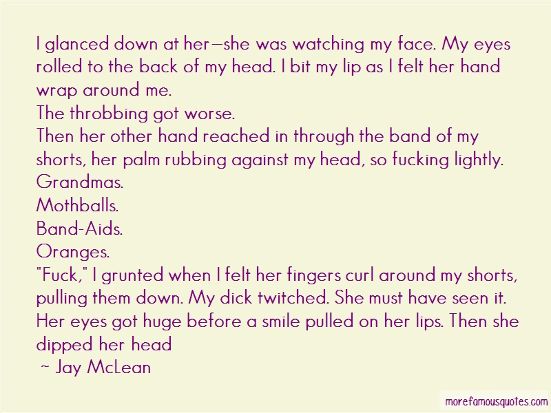 Jay McLean Quotes: I glanced down at hershe was watching my