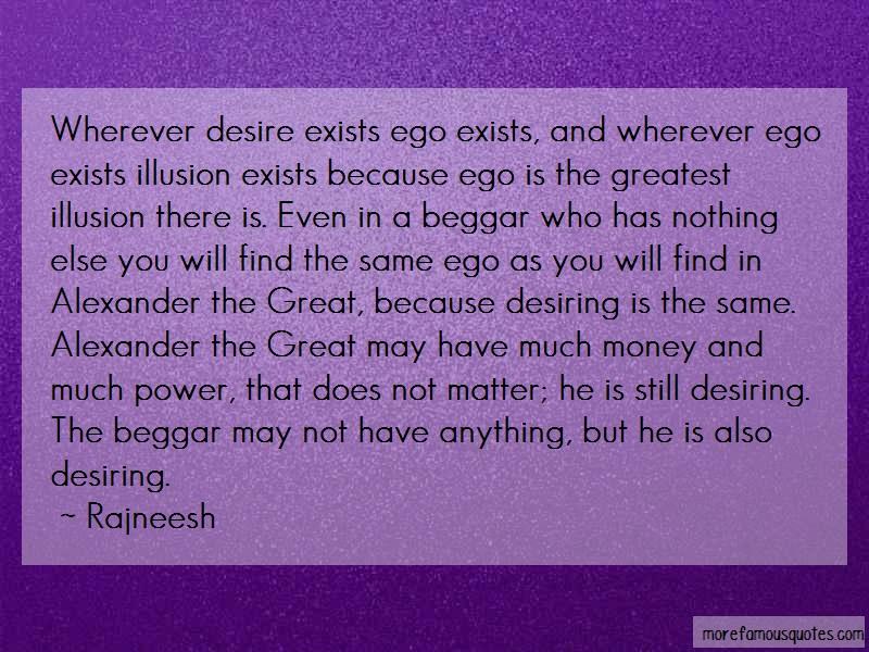 Rajneesh Quotes: Wherever Desire Exists Ego Exists And