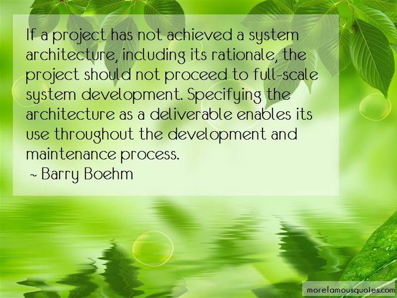 Barry Boehm Quotes: If A Project Has Not Achieved A System