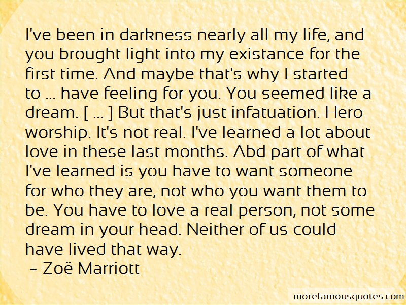Zoe Marriott Quotes: Ive been in darkness nearly all my life