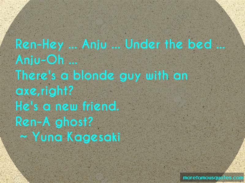 Yuna Kagesaki Quotes: Ren Hey Anju Under The Bed Anju Oh
