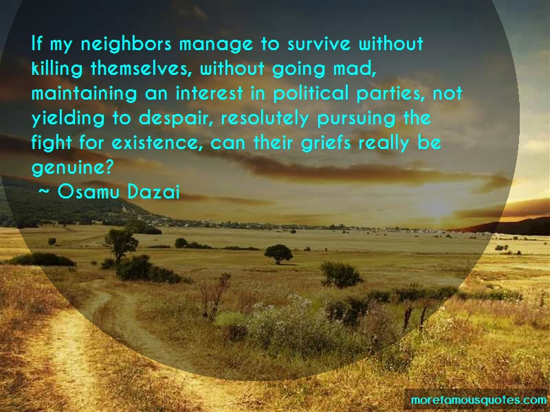 Osamu Dazai Quotes: If My Neighbors Manage To Survive