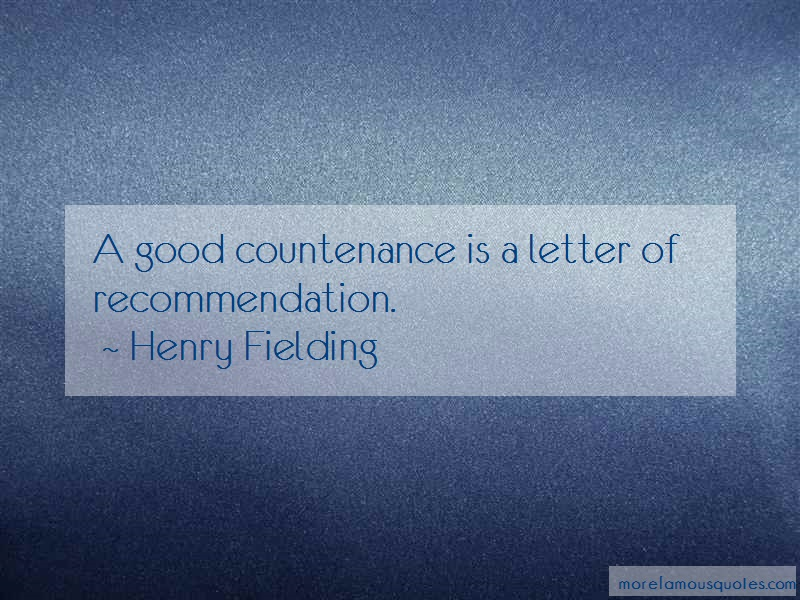 Henry Fielding Quotes: A Good Countenance Is A Letter Of
