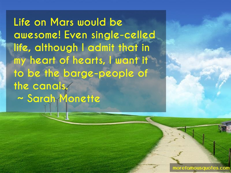 Sarah Monette Quotes: Life On Mars Would Be Awesome Even