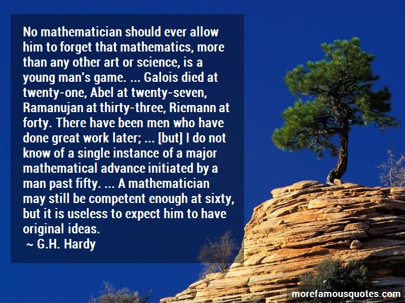 G.H. Hardy Quotes: No Mathematician Should Ever Allow Him