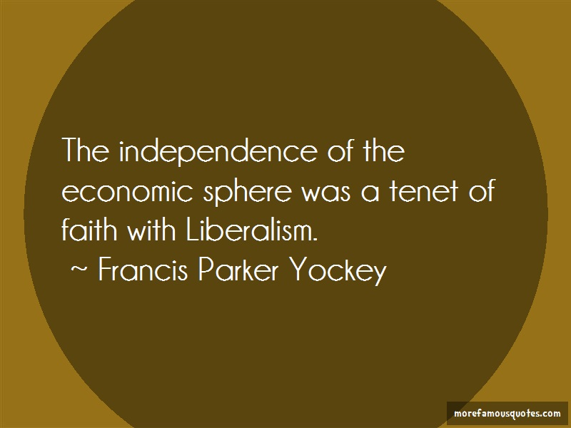 Francis Parker Yockey Quotes: The independence of the economic sphere