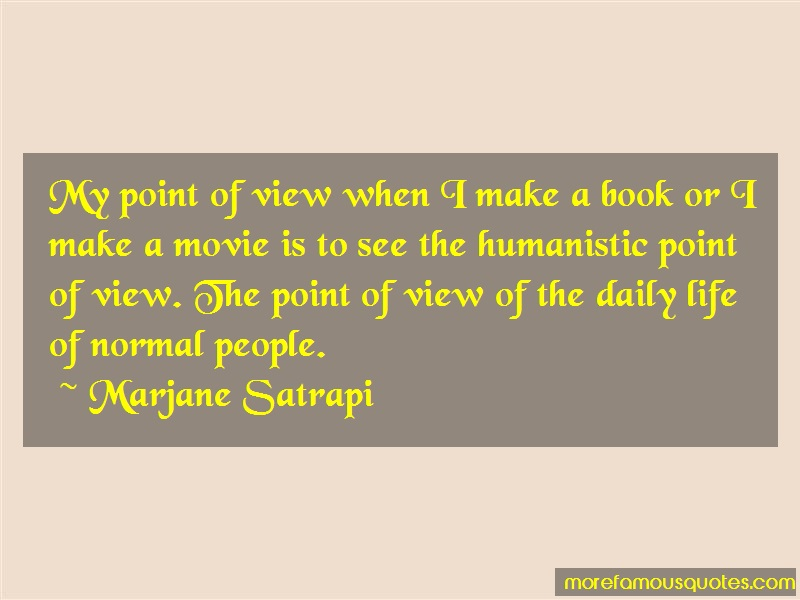 Marjane Satrapi Quotes: My point of view when i make a book or i