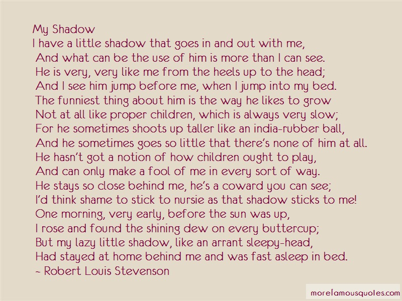 Robert Louis Stevenson Quotes: My shadowi have a little shadow that
