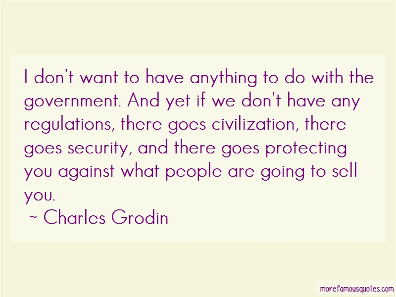 Charles Grodin Quotes: I dont want to have anything to do with