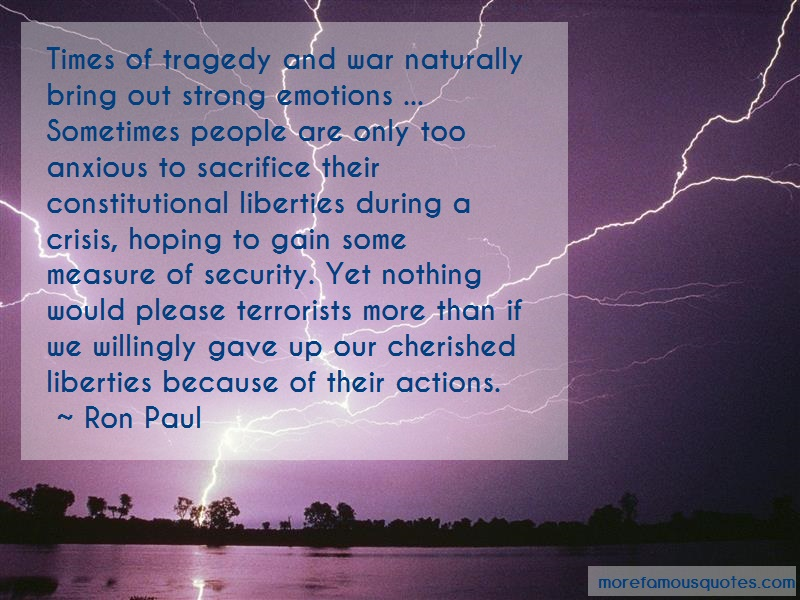 Ron Paul Quotes: Times Of Tragedy And War Naturally Bring