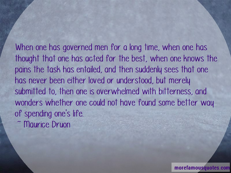 Maurice Druon Quotes: When One Has Governed Men For A Long