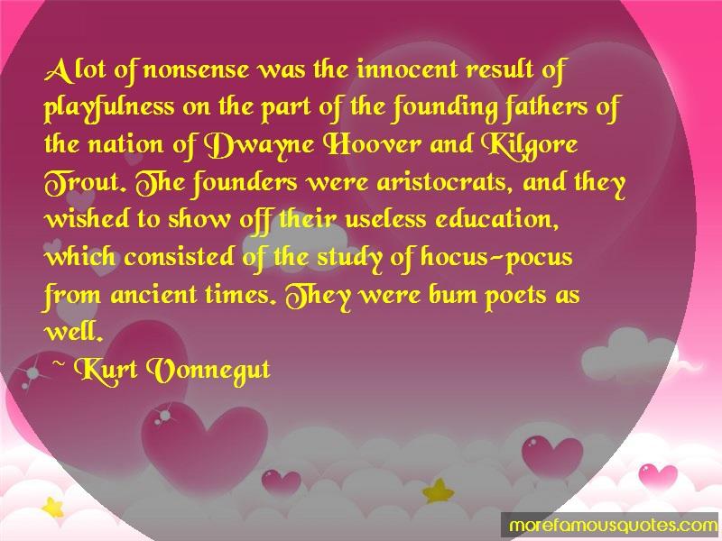 Kurt Vonnegut Quotes: A Lot Of Nonsense Was The Innocent