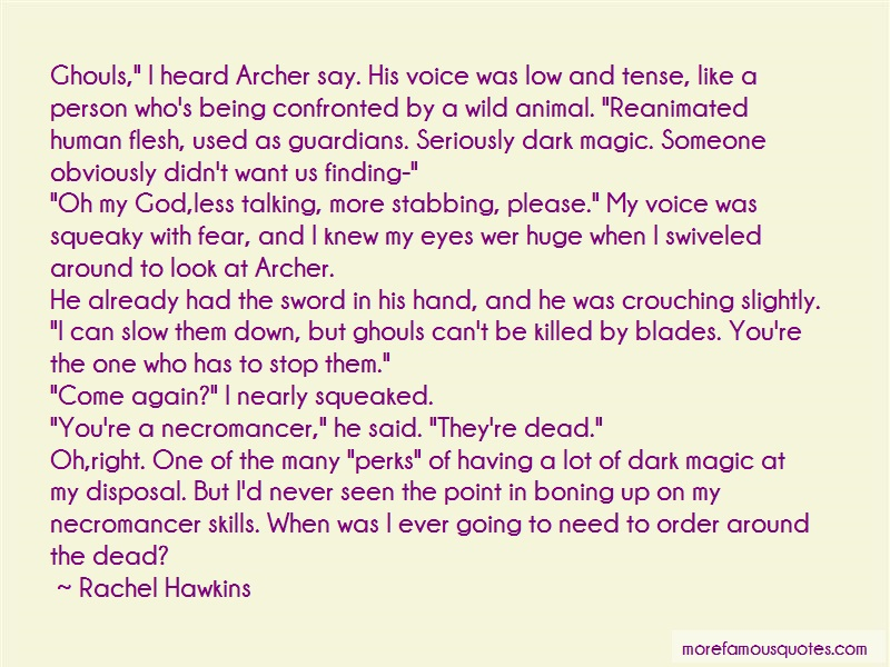 Rachel Hawkins Quotes: Ghouls i heard archer say his voice was