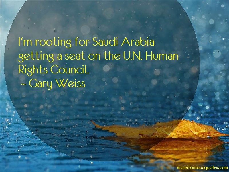 Gary Weiss Quotes: Im Rooting For Saudi Arabia Getting A