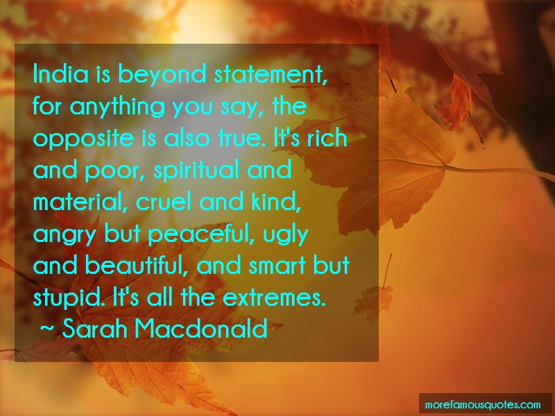 Sarah Macdonald Quotes: India Is Beyond Statement For Anything