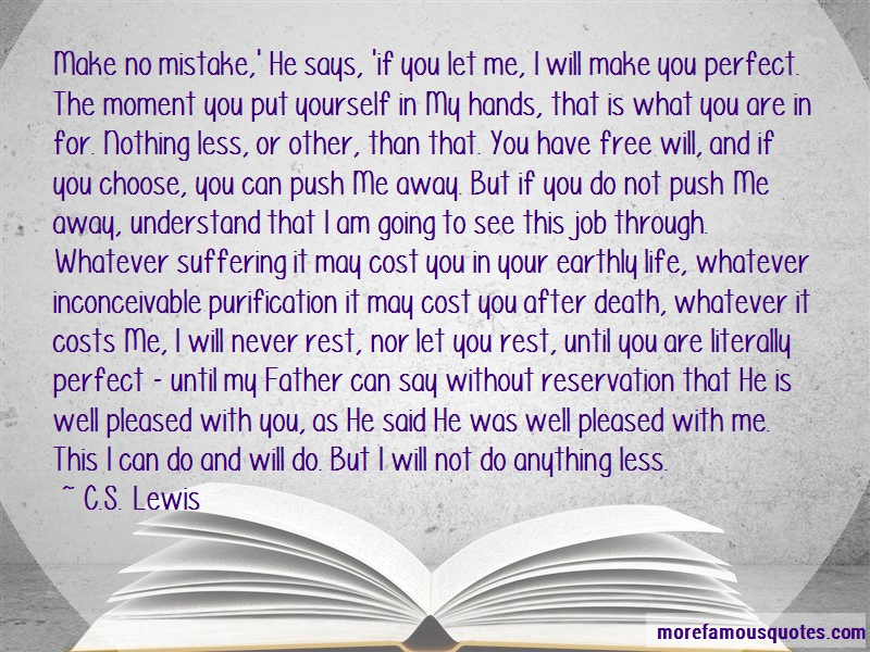 C.S. Lewis Quotes: Make No Mistake He Says If You Let Me I