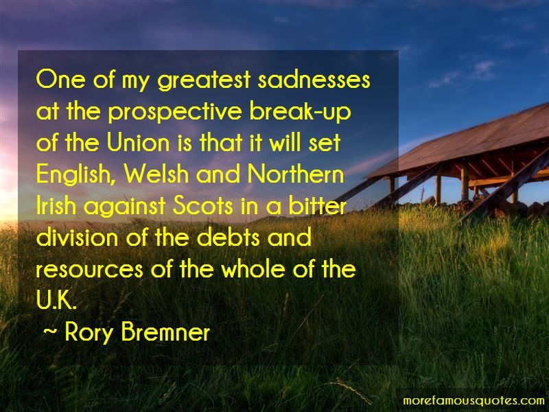 Rory Bremner Quotes: One Of My Greatest Sadnesses At The