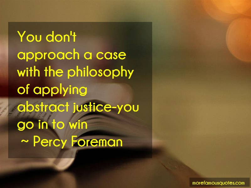 Percy Foreman Quotes: You Dont Approach A Case With The