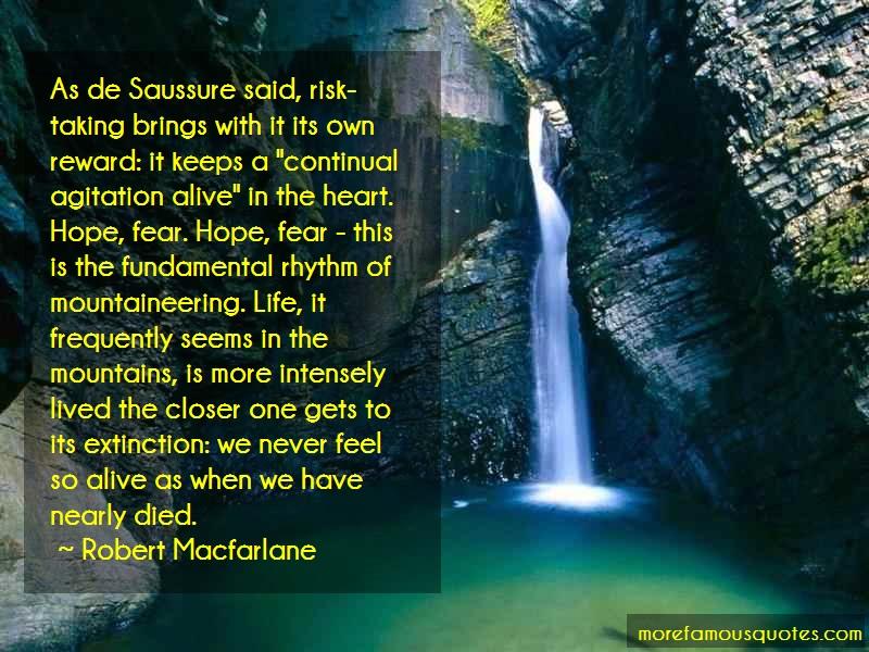 Robert Macfarlane Quotes: As De Saussure Said Risk Taking Brings