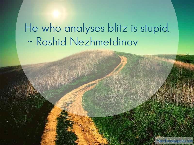 Rashid Nezhmetdinov Quotes: He Who Analyses Blitz Is Stupid