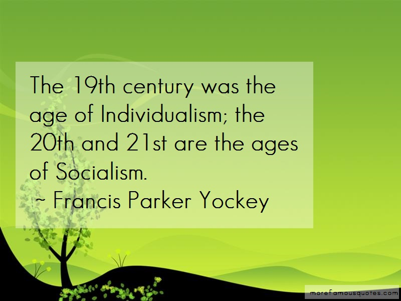 Francis Parker Yockey Quotes: The 19th century was the age of