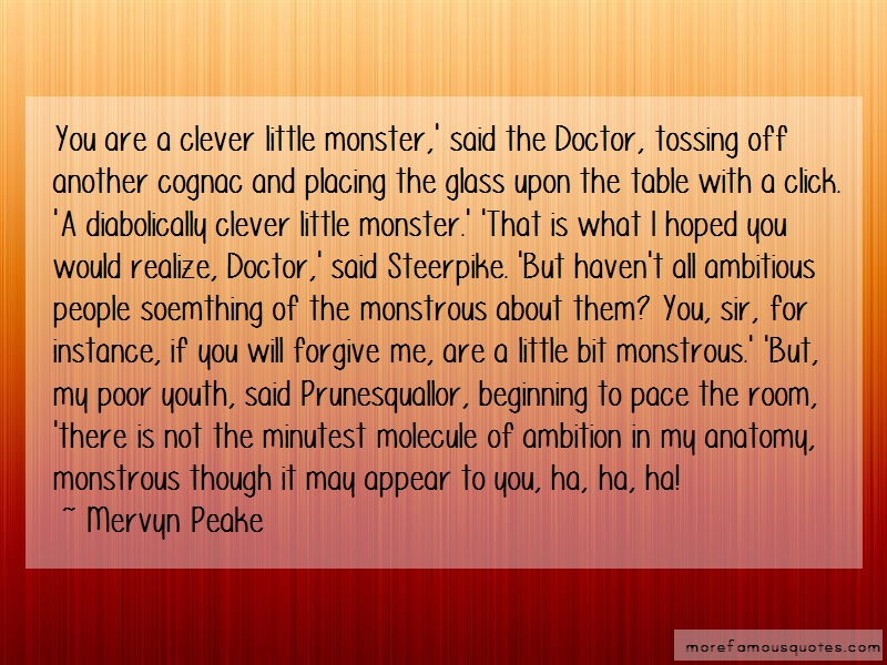 Mervyn Peake Quotes: You are a clever little monster said the